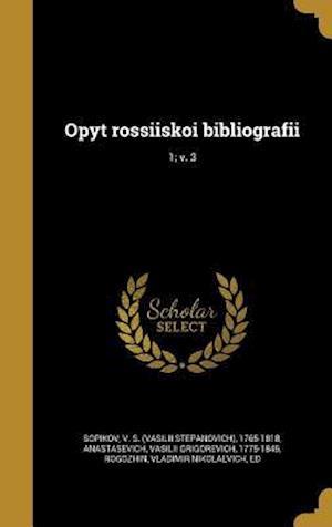 Bog, hardback Opyt Rossii Skoi Bibliografii; 1; V. 3