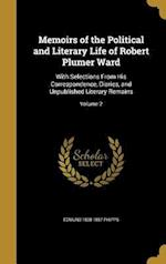 Memoirs of the Political and Literary Life of Robert Plumer Ward af Edmund 1808-1857 Phipps