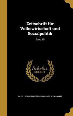 Bog, hardback Zeitschrift Fur Volkswirtschaft Und Sozialpolitik; Band 25