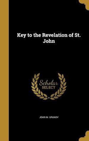 Bog, hardback Key to the Revelation of St. John af John M. Grundy
