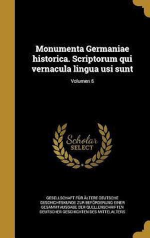 Bog, hardback Monumenta Germaniae Historica. Scriptorum Qui Vernacula Lingua Usi Sunt; Volumen 6