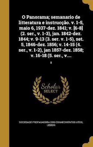 Bog, hardback O Panorama; Semanario de Litteratura E Instruccao. V. 1-5, Maio 6, 1937-Dez. 1841; V. [6-8] (2. Ser., V. 1-3), Jan. 1842-Dez. 1844; V. 9-13 (3. Ser. V