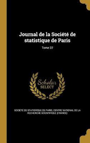 Bog, hardback Journal de La Societe de Statistique de Paris; Tome 22