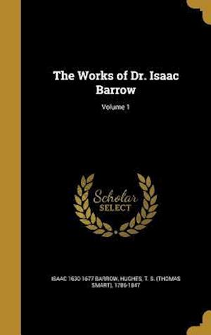 The Works of Dr. Isaac Barrow; Volume 1 af Isaac 1630-1677 Barrow