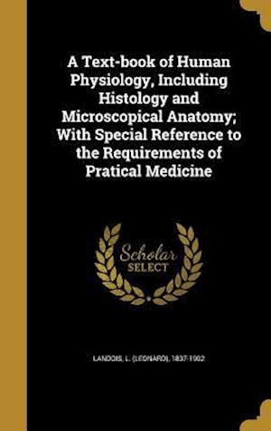 Bog, hardback A Text-Book of Human Physiology, Including Histology and Microscopical Anatomy; With Special Reference to the Requirements of Pratical Medicine
