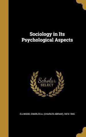 Bog, hardback Sociology in Its Psychological Aspects