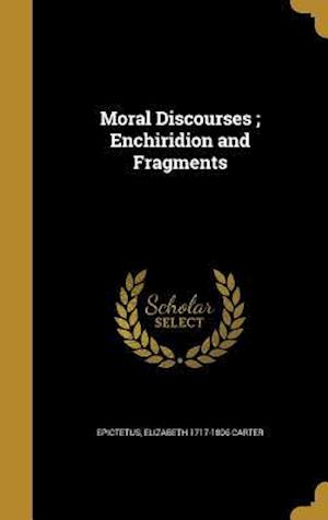 Moral Discourses; Enchiridion and Fragments af Elizabeth 1717-1806 Carter