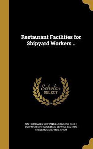 Bog, hardback Restaurant Facilities for Shipyard Workers .. af Frederick Stephen Crum
