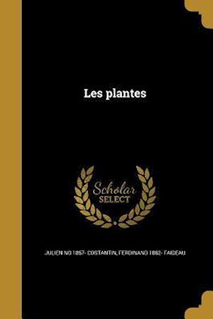 Les Plantes af Julien No 1857- Costantin, Ferdinand 1862- Faideau