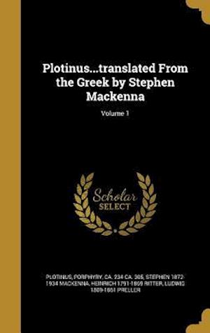 Bog, hardback Plotinus...Translated from the Greek by Stephen MacKenna; Volume 1 af Stephen 1872-1934 MacKenna