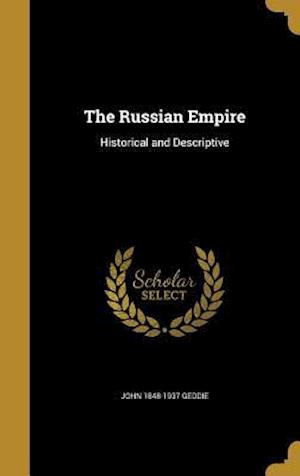The Russian Empire af John 1848-1937 Geddie