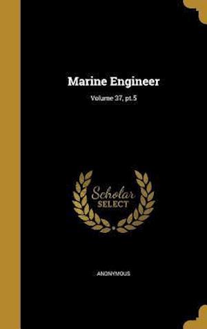 Bog, hardback Marine Engineer; Volume 37, PT.5