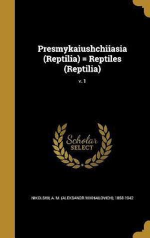 Bog, hardback Presmykaiushchiiasia (Reptilia) = Reptiles (Reptilia); V. 1