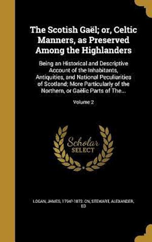 Bog, hardback The Scotish Gael; Or, Celtic Manners, as Preserved Among the Highlanders