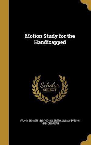 Bog, hardback Motion Study for the Handicapped af Lillian Evelyn 1878- Gilbreth, Frank Bunker 1868-1924 Gilbreth