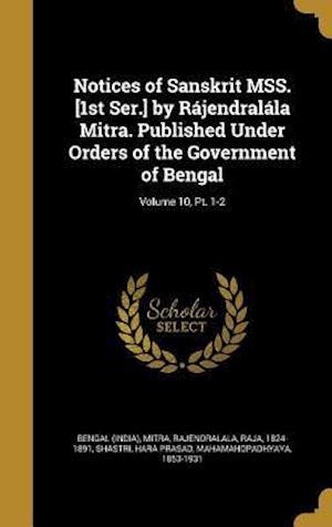 Bog, hardback Notices of Sanskrit Mss. [1st Ser.] by Rajendralala Mitra. Published Under Orders of the Government of Bengal; Volume 10, PT. 1-2