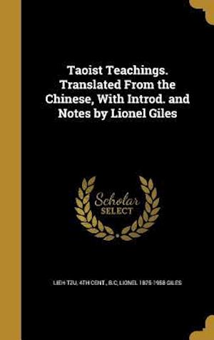 Bog, hardback Taoist Teachings. Translated from the Chinese, with Introd. and Notes by Lionel Giles af Lionel 1875-1958 Giles