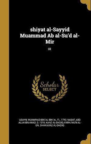 Bog, hardback Shiyat Al-Sayyid Muammad AB Al-Su'd Al-Mir; 01