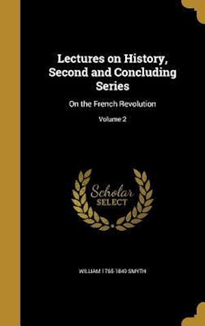 Lectures on History, Second and Concluding Series af William 1765-1849 Smyth