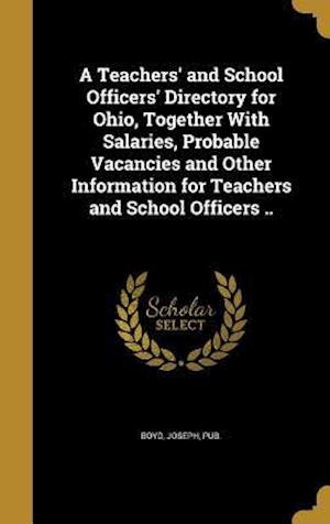 Bog, hardback A   Teachers' and School Officers' Directory for Ohio, Together with Salaries, Probable Vacancies and Other Information for Teachers and School Office