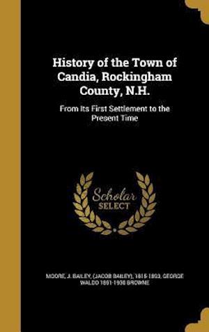 Bog, hardback History of the Town of Candia, Rockingham County, N.H. af George Waldo 1851-1930 Browne