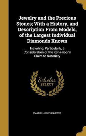 Bog, hardback Jewelry and the Precious Stones; With a History, and Description from Models, of the Largest Individual Diamonds Known