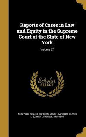 Bog, hardback Reports of Cases in Law and Equity in the Supreme Court of the State of New York; Volume 67