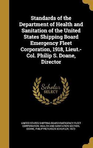 Bog, hardback Standards of the Department of Health and Sanitation of the United States Shipping Board Emergency Fleet Corporation, 1918, Lieut.-Col. Philip S. Doan