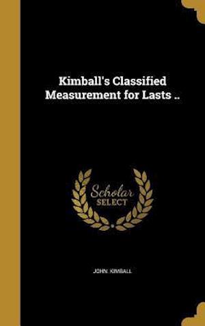 Bog, hardback Kimball's Classified Measurement for Lasts .. af John Kimball