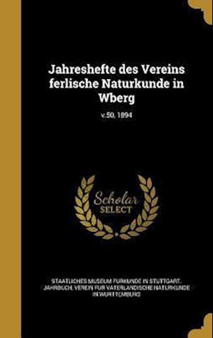 Bog, hardback Jahreshefte Des Vereins Ferlische Naturkunde in Wberg; V.50, 1894
