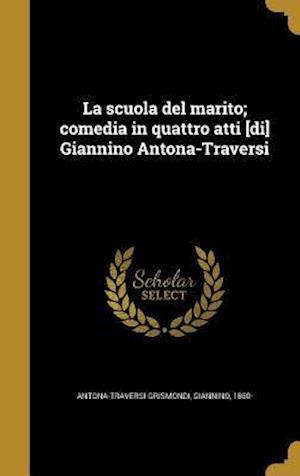 Bog, hardback La Scuola del Marito; Comedia in Quattro Atti [Di] Giannino Antona-Traversi