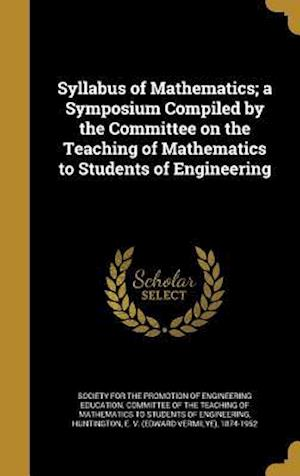 Bog, hardback Syllabus of Mathematics; A Symposium Compiled by the Committee on the Teaching of Mathematics to Students of Engineering