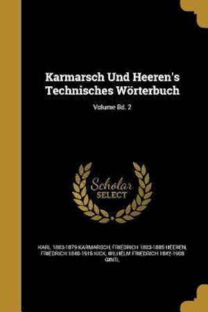 Bog, paperback Karmarsch Und Heeren's Technisches Worterbuch; Volume Bd. 2 af Friedrich 1840-1915 Kick, Karl 1803-1879 Karmarsch, Friedrich 1803-1885 Heeren