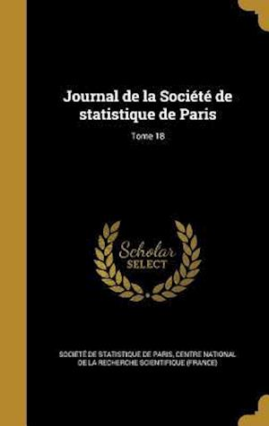 Bog, hardback Journal de La Societe de Statistique de Paris; Tome 18