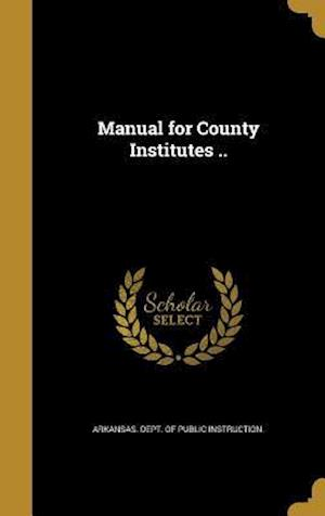 Bog, hardback Manual for County Institutes ..