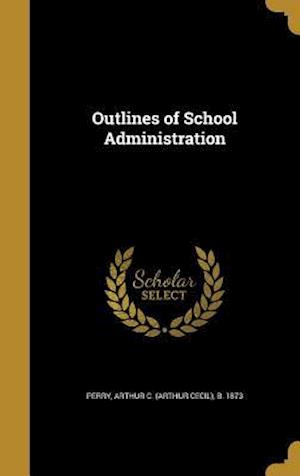 Bog, hardback Outlines of School Administration