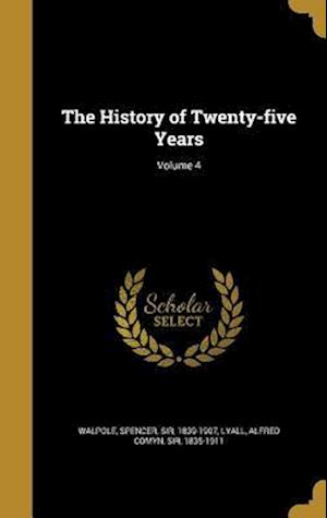 Bog, hardback The History of Twenty-Five Years; Volume 4