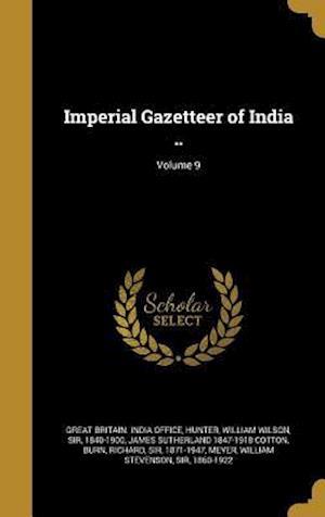Bog, hardback Imperial Gazetteer of India ..; Volume 9 af James Sutherland 1847-1918 Cotton
