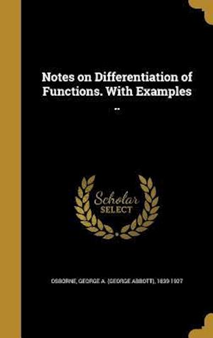 Bog, hardback Notes on Differentiation of Functions. with Examples ..