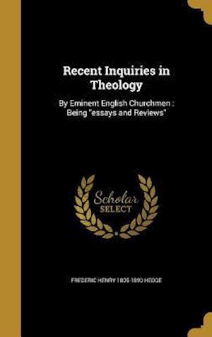 Bog, hardback Recent Inquiries in Theology af Frederic Henry 1805-1890 Hedge
