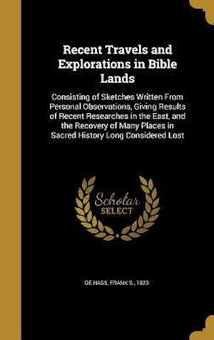 Bog, hardback Recent Travels and Explorations in Bible Lands