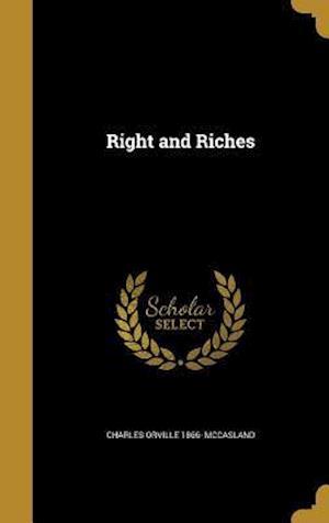 Bog, hardback Right and Riches af Charles Orville 1866- McCasland