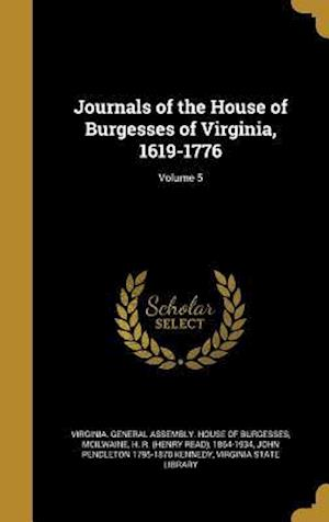 Journals of the House of Burgesses of Virginia, 1619-1776; Volume 5 af John Pendleton 1795-1870 Kennedy