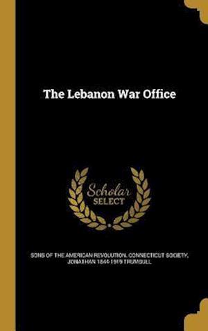 Bog, hardback The Lebanon War Office af Jonathan 1844-1919 Trumbull