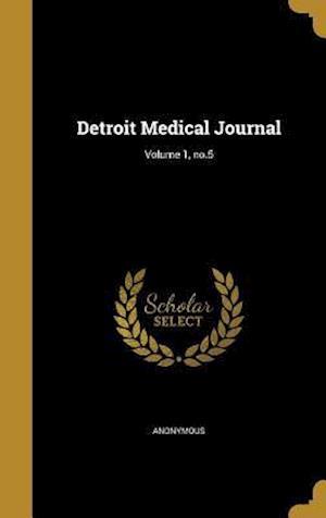 Bog, hardback Detroit Medical Journal; Volume 1, No.5