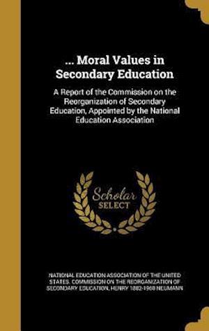 Bog, hardback ... Moral Values in Secondary Education af Henry 1882-1960 Neumann