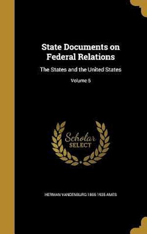 State Documents on Federal Relations af Herman Vandenburg 1865-1935 Ames