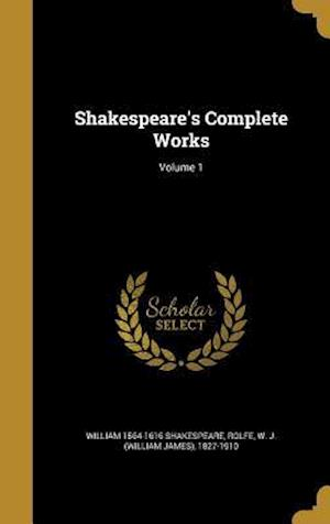 Bog, hardback Shakespeare's Complete Works; Volume 1 af William 1564-1616 Shakespeare