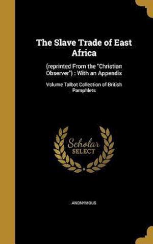 Bog, hardback The Slave Trade of East Africa