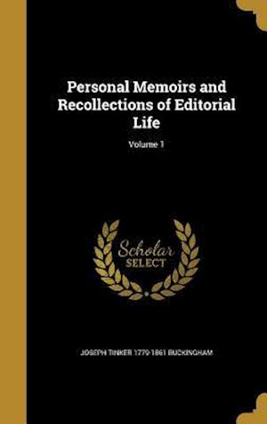 Bog, hardback Personal Memoirs and Recollections of Editorial Life; Volume 1 af Joseph Tinker 1779-1861 Buckingham